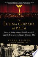 La ltima cruzada del Papa / The Last Crusade of the Pope