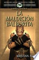 La Maldicion Balborita, Libro Cuatro de La Saga Dragones de Durn