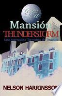 La Mansion Thunderstorm / Thunderstorm Mansion