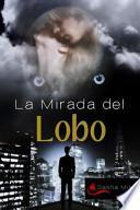 La mirada del lobo / The gaze of the wolf