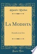 La Modista: Zarzuela En Un Acto (Classic Reprint)