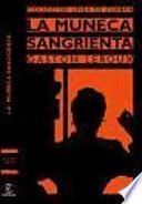 La Muneca Sangrienta / The Bloody Doll