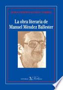 La obra literaria de Manuel Méndez Ballester