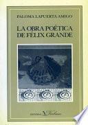 La obra poética de Félix Grande