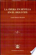 La ópera en Sevilla en el siglo XIX
