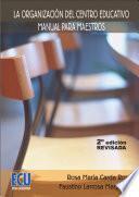 La organización del centro educativo. Manual para maestros