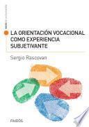 La orientación vocacional como experiencia subjetivante