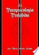 La Parapsicologia Prohibida
