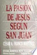 La Pasión de Jesús según san Juan