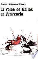 La pelea de gallos en Venezuela