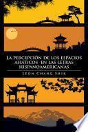 La percepción de los espacios asiáticos en las letras hispanoamericanas