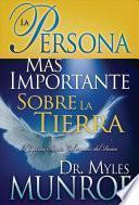 La Persona Mas Importante Sobre La Tierra/ The Most Important Person on Earth