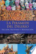La Pirámide del Delirio