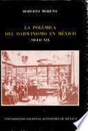 La Polémica del darwinismo en México, siglo XIX