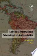 La política internacional subnacional en América Latina