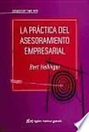 La practica del asesoramiento empresarial / The practice of business advice