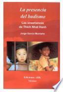 La Presencia del Budismo: las enseñanzas de Thich Naht Hanh