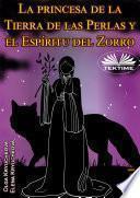 La princesa de la tierra de las perlas y el espíritu del zorro. libro 1