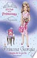 La princesa Georgia y la magia de la perla / Princess Georgia and the Shimmering pearl