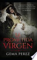 La Prometida Virgen: Romance Medieval, Fantasía Y Matrimonio de Conveniencia Con La Princesa