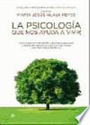 La psicología que nos ayuda a vivir : enciclopedia para superar las dificultades del día a día