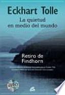 La quietud en medio del mundo : retiro de Findhorn