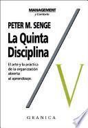 La Quinta Disciplina: Como Impulsar el Aprendizaje en la Organizacion Inteligente