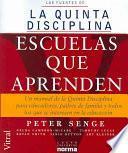 La quinta disciplina : Escuelas que aprenden : Un manual de la quinta disciplina para educadores, padres de familia y todos los que se interesen en la educación