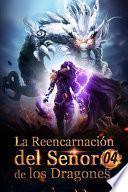 La Reencarnación del Señor de los Dragones 4