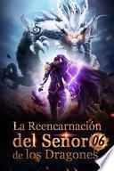 La Reencarnación del Señor de los Dragones 6