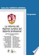 La reforma del régimen jurídico del deporte profesional