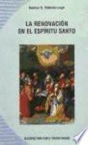 La renovación en el Espíritu Santo : orígenes históricos, marco doctrinal, aspectos eclesiológicos
