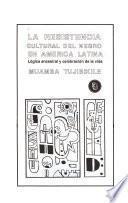 La resistencia cultural del negro en América Latina
