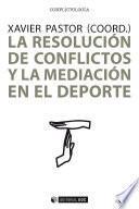 La resolución de conflictos y la mediación en el deporte