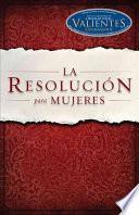 La Resolucion Para Mujeres