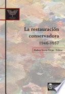 La restauración conservadora 1946-1957