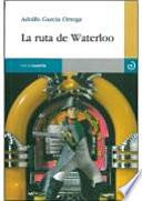 La ruta de Waterloo