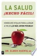La salud ¡Hecho fácil! (Your Health Made Easy!)