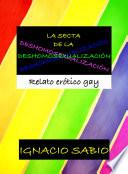 La secta de la deshomosexualización