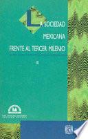 La sociedad mexicana frente al tercer milenio