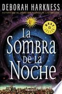 La Sombra de la Noche / Shadow of Night
