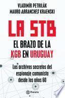 La STB. El brazo de la KGB en Uruguay.