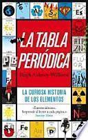 La tabla periódica : la curiosa historia de los elementos