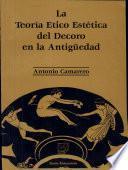 La teoría etico-estética del decoro en la antigüedad