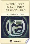 La Topologia En La Clinica Psicoanalitica