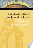 La traducción bíblica en San Juan de la Cruz: Subida del Monte Carmelo