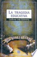 La tragedia educativa