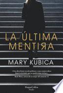 La Última Mentira (Every Last Lie - Spanish Edition)