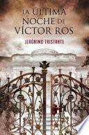 La última noche de Víctor Ros (Víctor Ros 4)