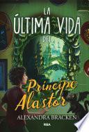 La última vida del Príncipe Alastor